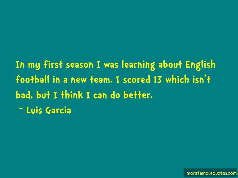 Luis Garcia Quotes Pictures 3