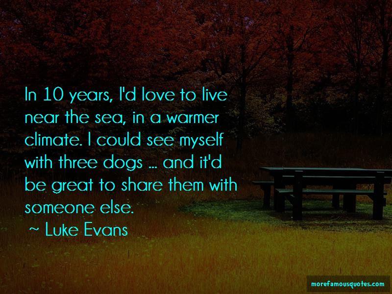 Luke Evans Quotes Pictures 3