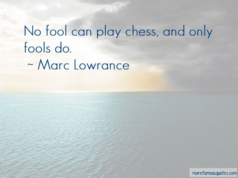 Marc Lowrance Quotes Pictures 2
