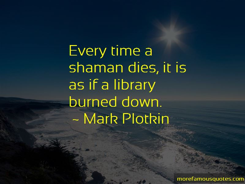 Mark Plotkin Quotes Pictures 4