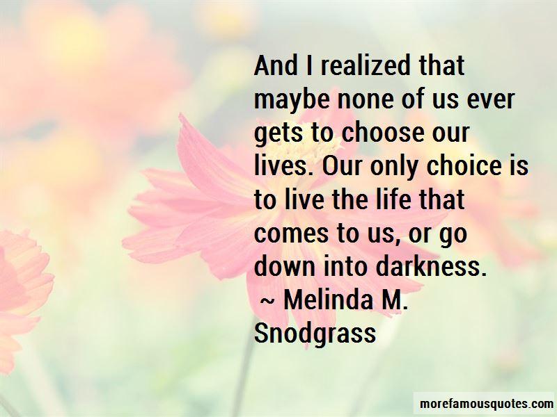 Melinda M. Snodgrass Quotes