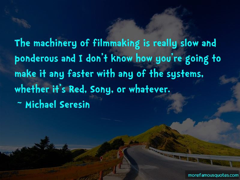 Michael Seresin Quotes Pictures 2
