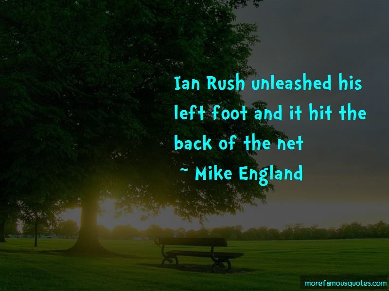 Mike England Quotes