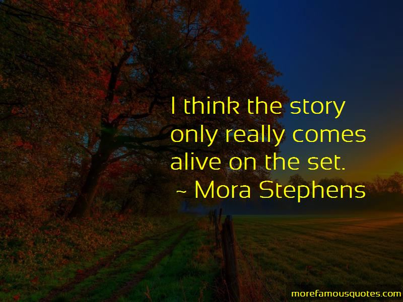 Mora Stephens Quotes