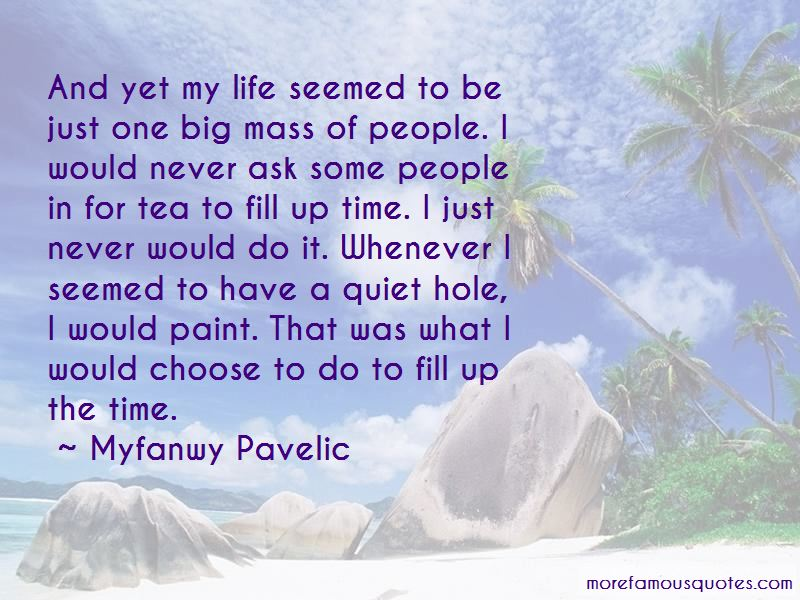 Myfanwy Pavelic Quotes Pictures 3