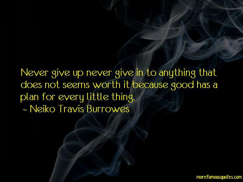 Neiko Travis Burrowes Quotes