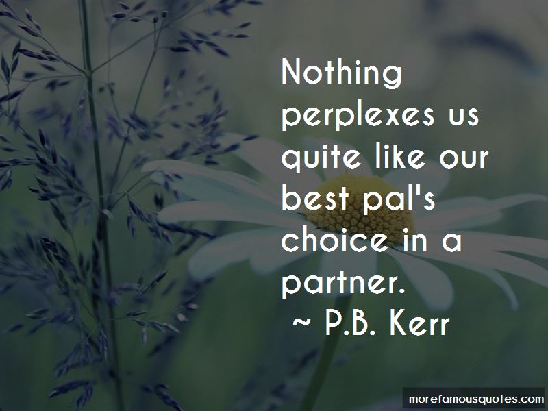 P.B. Kerr Quotes Pictures 3