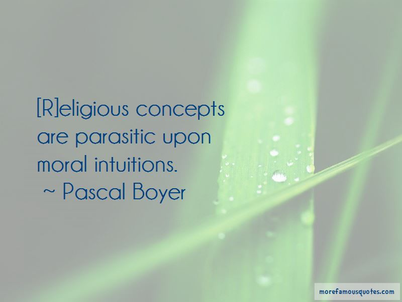 Pascal Boyer Quotes Pictures 3