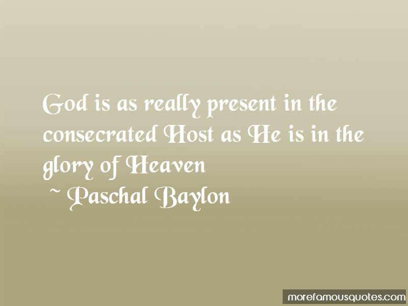 Paschal Baylon Quotes