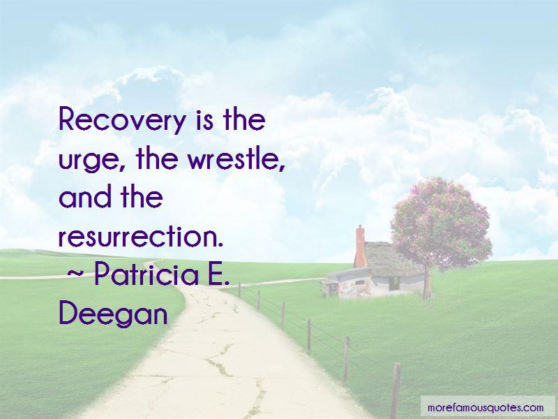 Patricia E. Deegan Quotes