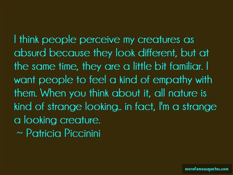 Patricia Piccinini Quotes
