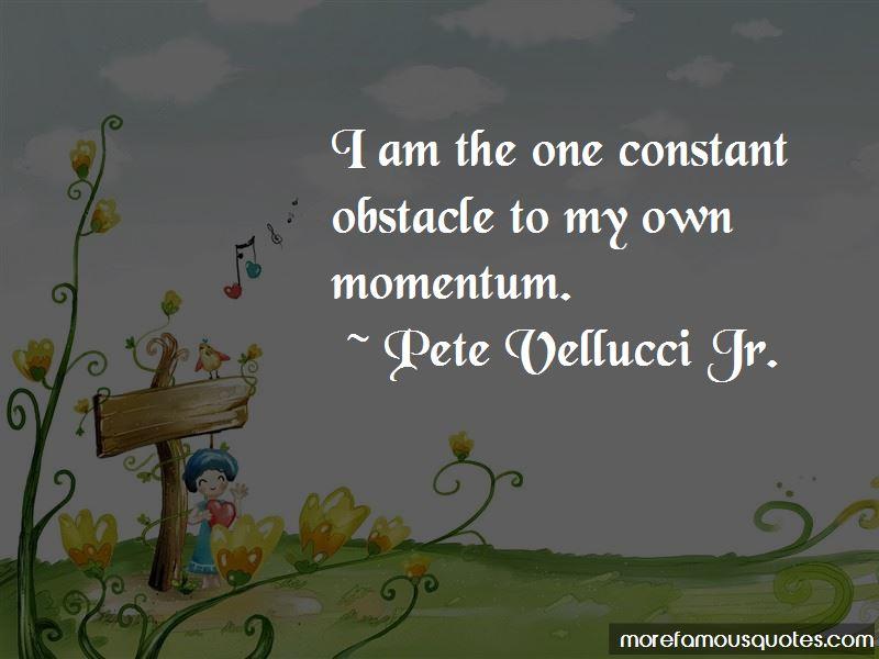 Pete Vellucci Jr. Quotes