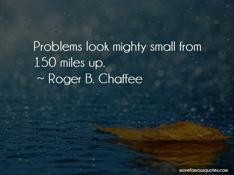 Roger B. Chaffee Quotes