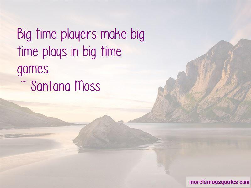 Santana Moss Quotes