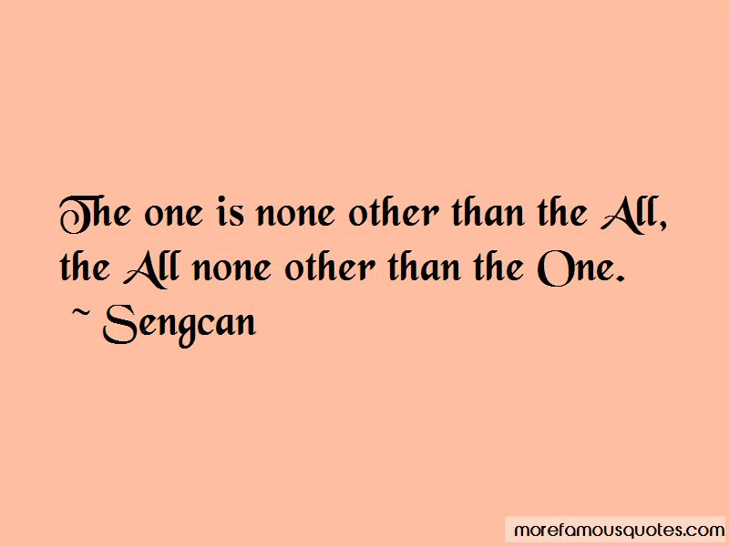 Sengcan Quotes