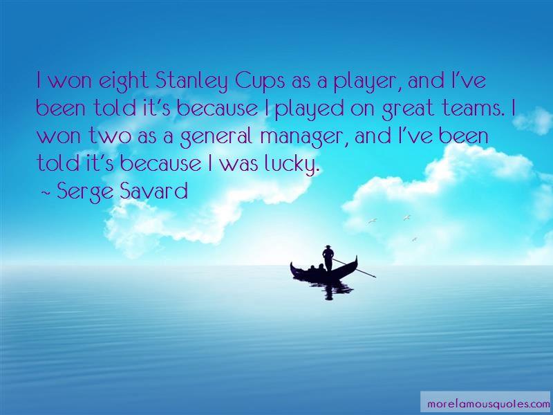 Serge Savard Quotes Pictures 3