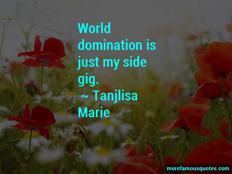 Tanjlisa Marie Quotes