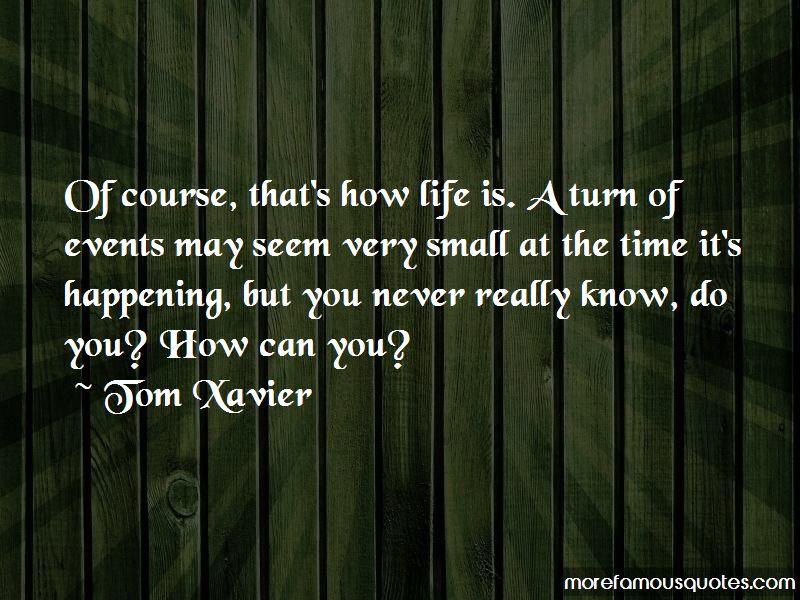 Tom Xavier Quotes