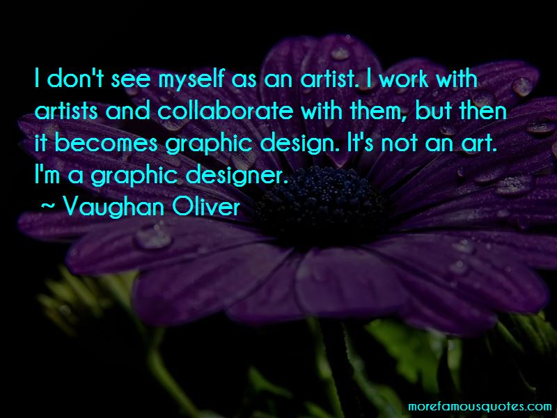 Vaughan Oliver Quotes Pictures 2