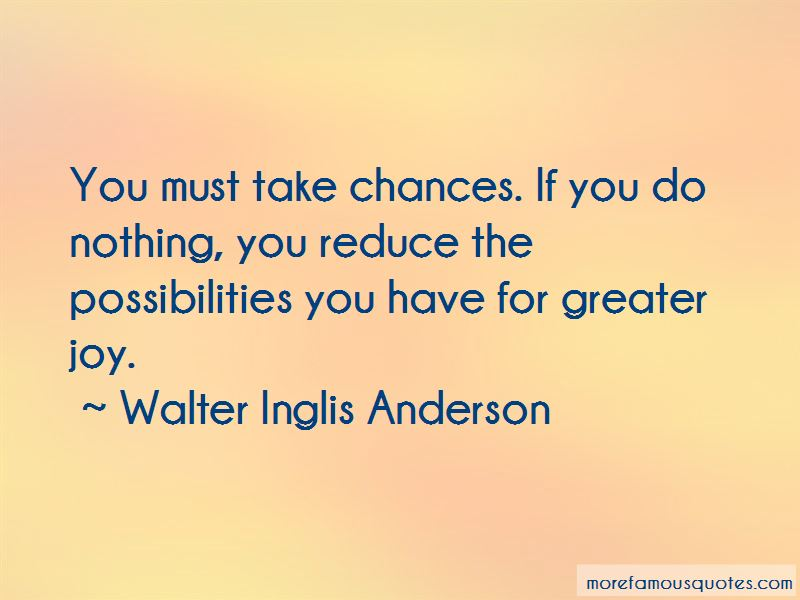 Walter Inglis Anderson Quotes Pictures 4