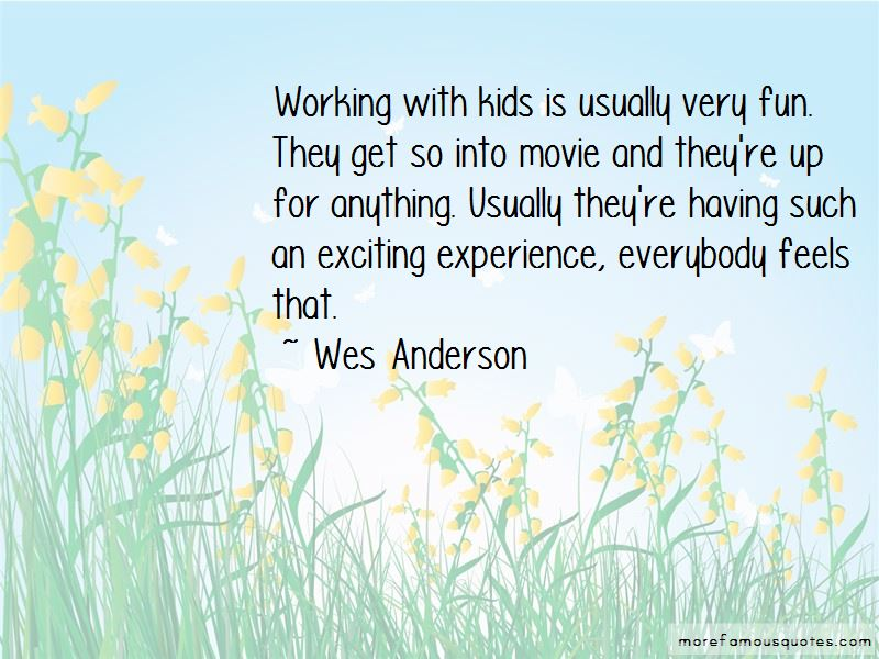 Wes Anderson Quotes