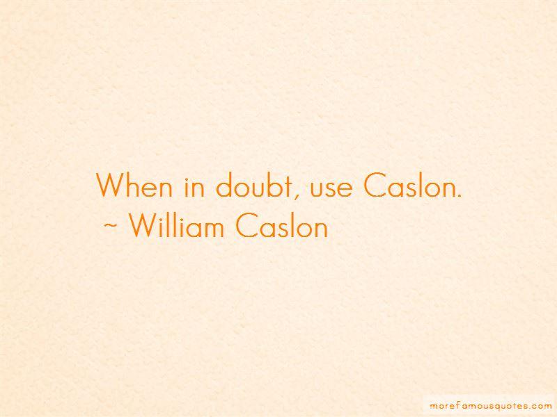 William Caslon Quotes