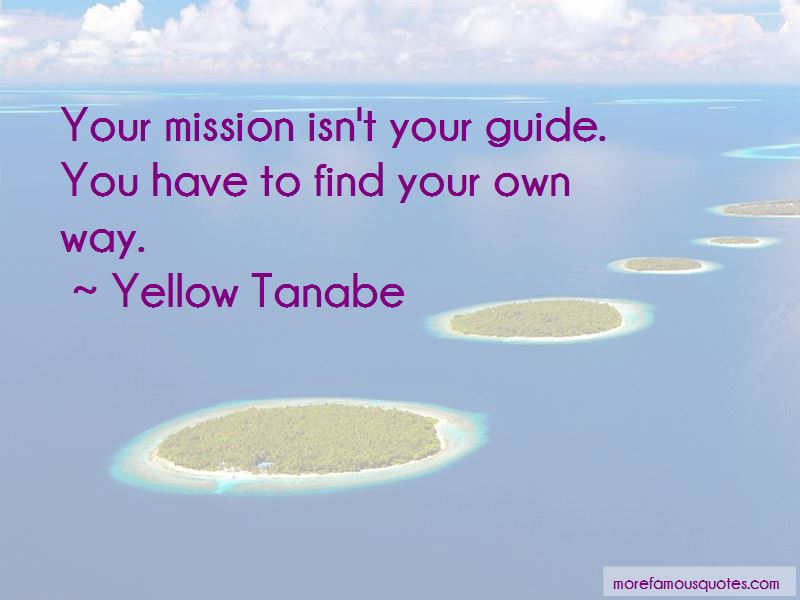 Yellow Tanabe Quotes Pictures 2
