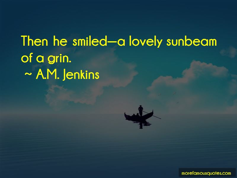 A.M. Jenkins Quotes Pictures 3