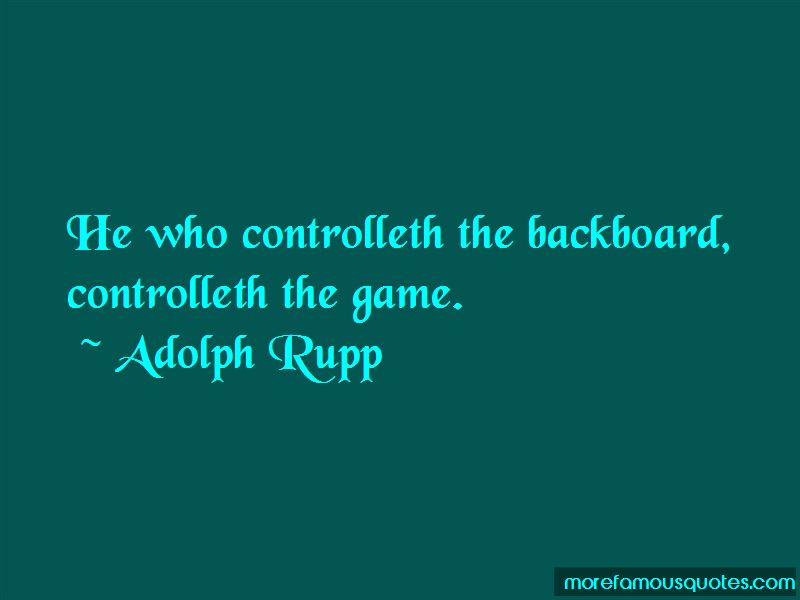 Adolph Rupp Quotes Pictures 3