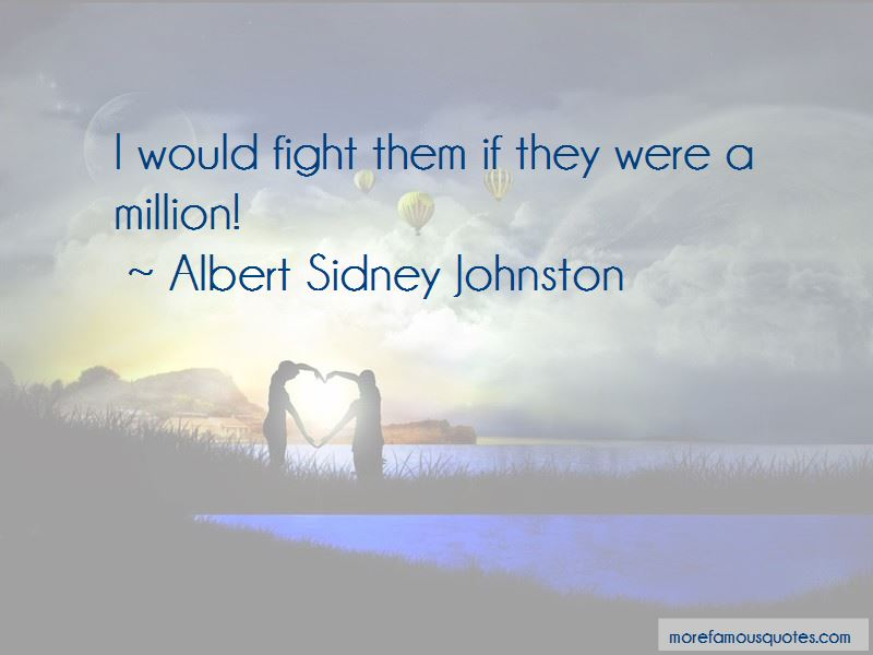 Albert Sidney Johnston Quotes Pictures 4
