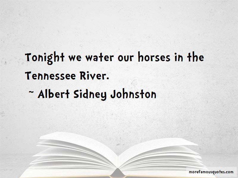 Albert Sidney Johnston Quotes