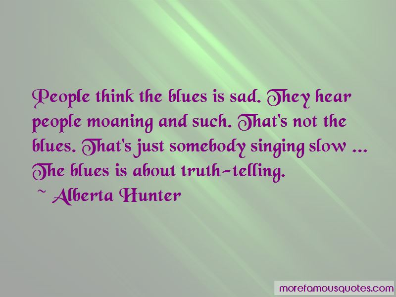 Alberta Hunter Quotes Pictures 2