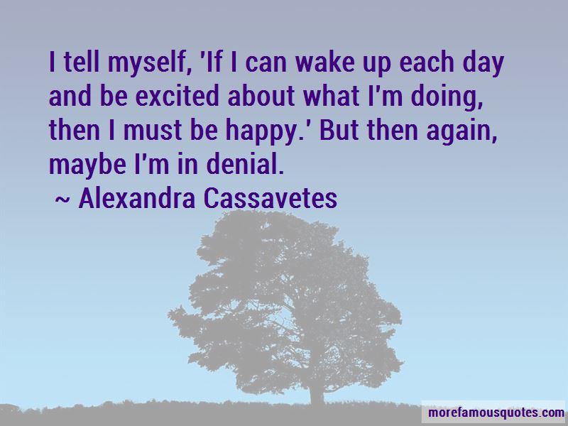 Alexandra Cassavetes Quotes