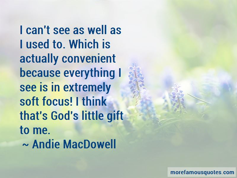 Andie MacDowell Quotes Pictures 2