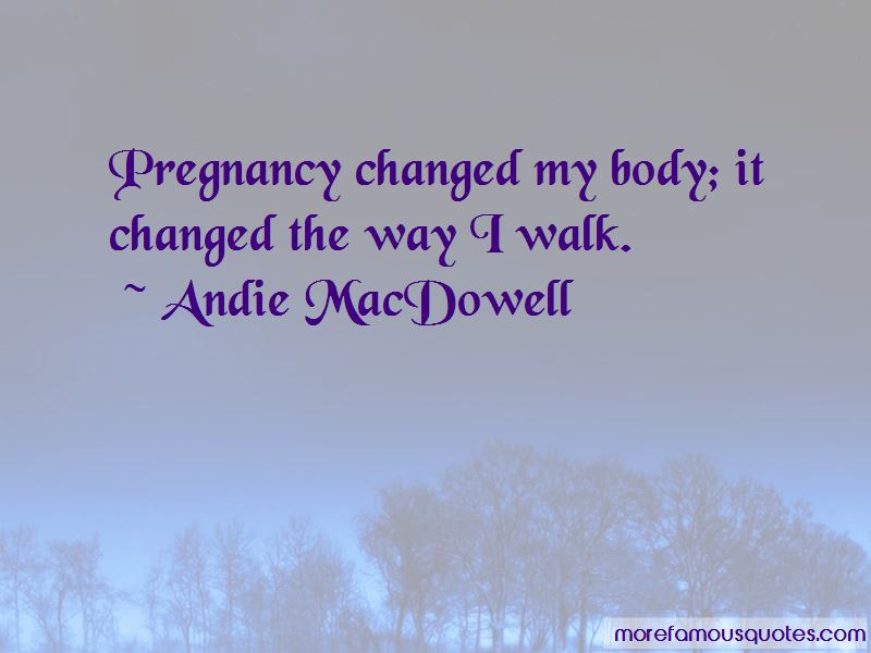 Andie MacDowell Quotes Pictures 3
