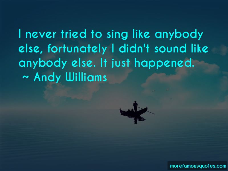 Andy Williams Quotes Pictures 2