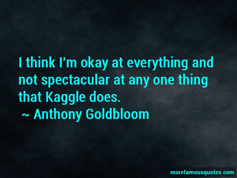 Anthony Goldbloom Quotes Pictures 3