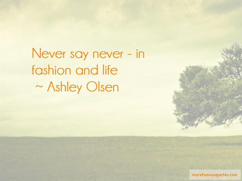 Ashley Olsen Quotes