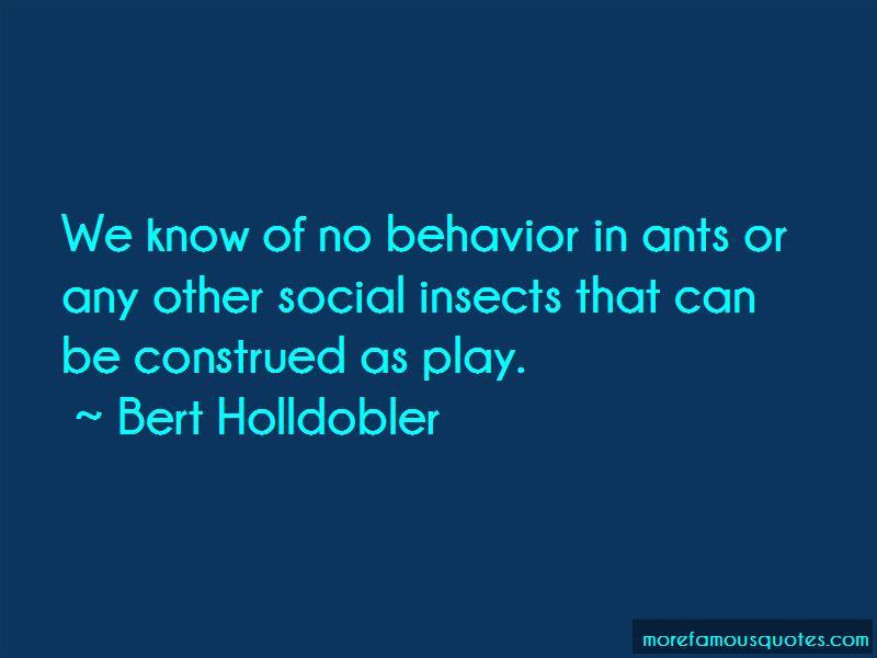 Bert Holldobler Quotes