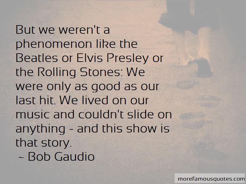 Bob Gaudio Quotes