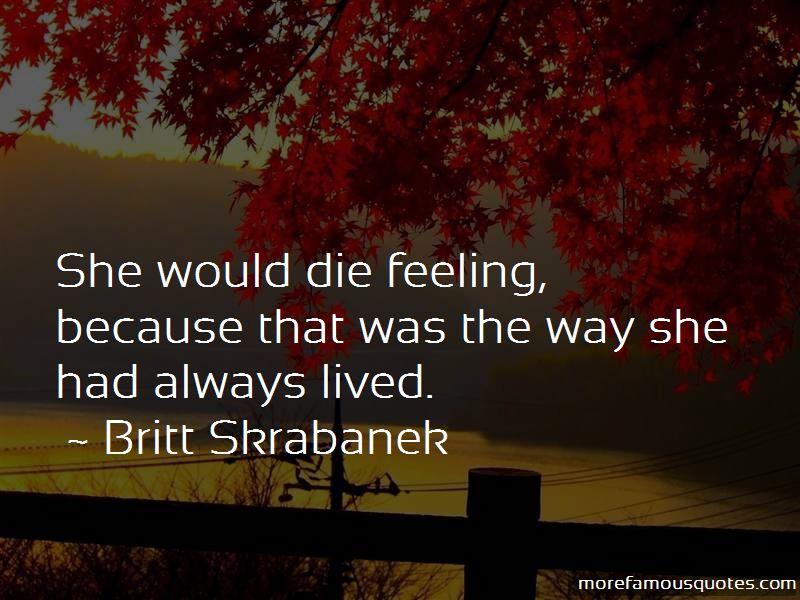Britt Skrabanek Quotes