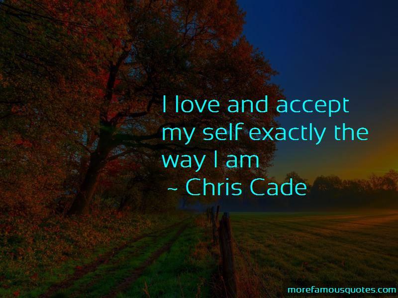 Chris Cade Quotes