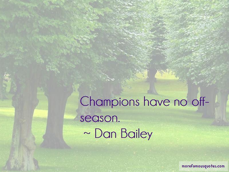 Dan Bailey Quotes