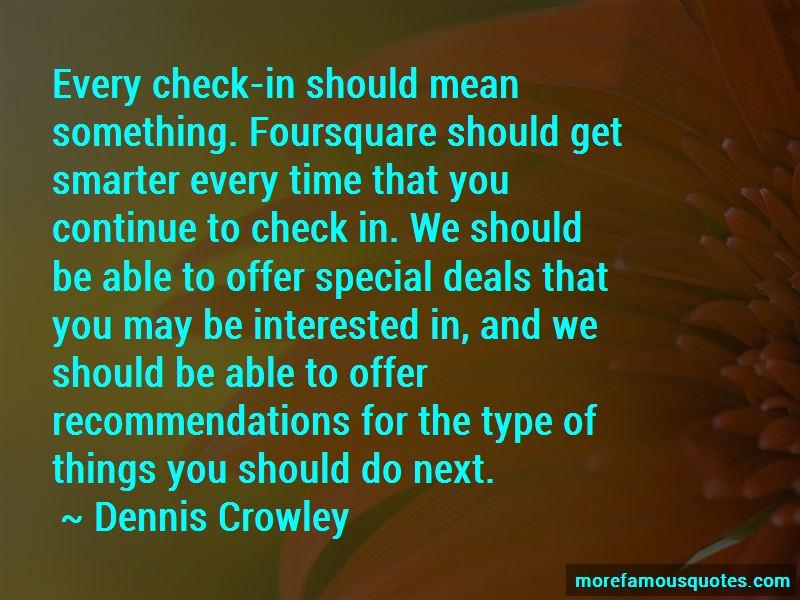Dennis Crowley Quotes Pictures 4