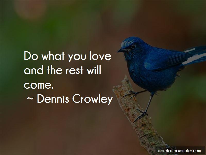 Dennis Crowley Quotes