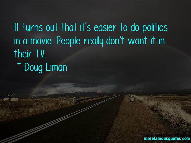 Doug Liman Quotes Pictures 4