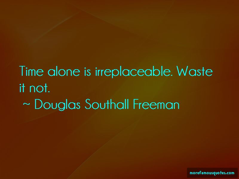 Douglas Southall Freeman Quotes