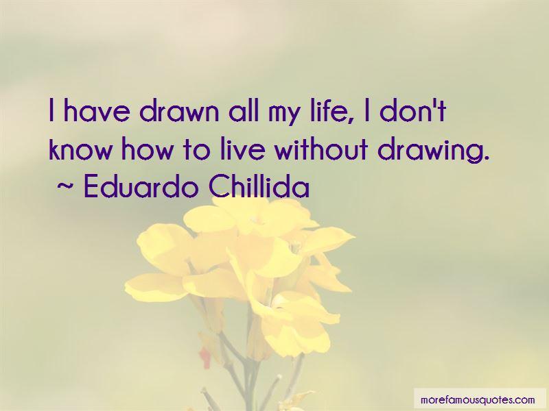 Eduardo Chillida Quotes Pictures 2