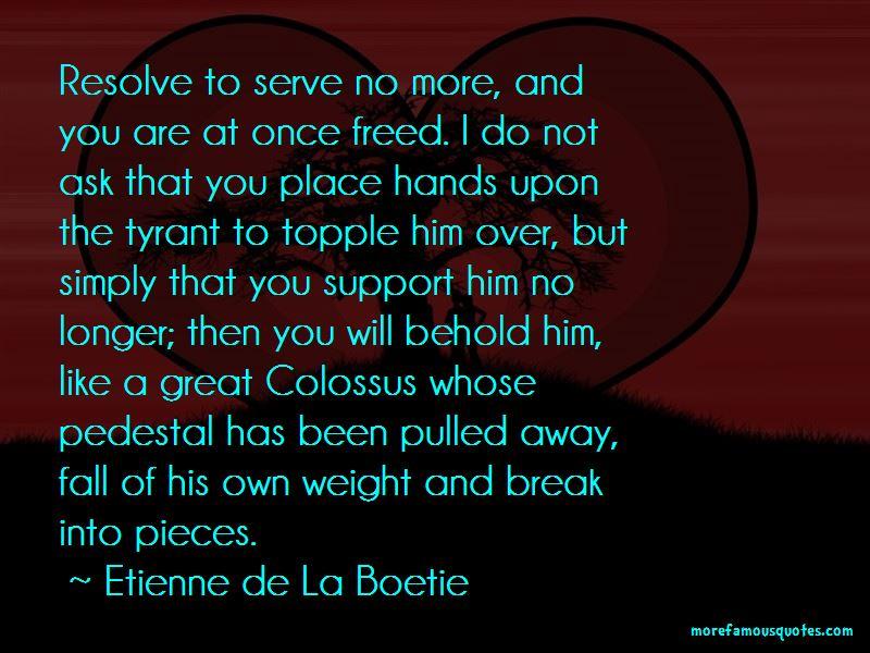 Etienne De La Boetie Quotes Top 4 Famous Quotes By Etienne