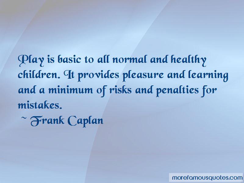 Frank Caplan Quotes